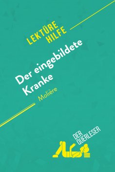 ebook: Der eingebildete Kranke von Molière (Lektürehilfe)