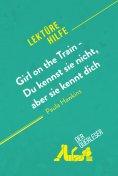 eBook: Girl on the Train - Du kennst sie nicht, aber sie kennt dich von Paula Hawkins (Lektürehilfe)