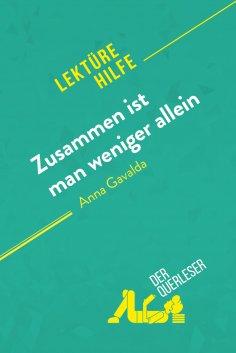 ebook: Zusammen ist man weniger allein von Anna Gavalda (Lektürehilfe)