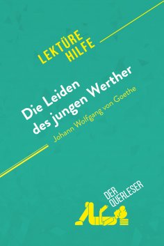 eBook: Die Leiden des jungen Werther von Johann Wolfgang von Goethe (Lektürehilfe)