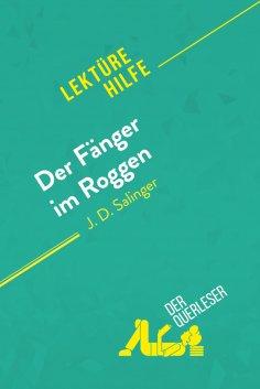 eBook: Der Fänger im Roggen von J. D. Salinger (Lektürehilfe)