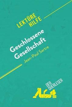 eBook: Geschlossene Gesellschaft von Jean-Paul Sartre (Lektürehilfe)