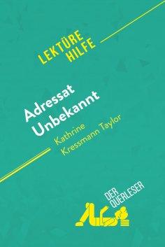 ebook: Adressat Unbekannt von Kathrine Kressmann Taylor (Lektürehilfe)