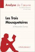 eBook: Les Trois Mousquetaires d'Alexandre Dumas (Analyse de l'œuvre)