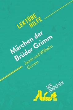 eBook: Märchen der Brüder Grimm von Jacob und Wilhelm Grimm (Lektürehilfe)