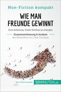 ebook: Wie man Freunde gewinnt. Zusammenfassung & Analyse des Bestsellers von Dale Carnegie