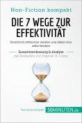eBook: Die 7 Wege zur Effektivität. Zusammenfassung & Analyse des Bestsellers von Stephen R. Covey