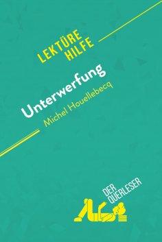 eBook: Unterwerfung von Michel Houellebecq (Lektürehilfe)