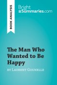eBook: The Man Who Wanted to Be Happy by Laurent Gounelle (Book Analysis)