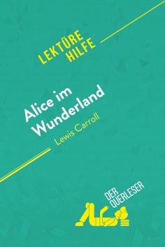 eBook: Alice im Wunderland von Lewis Carroll (Lektürehilfe)