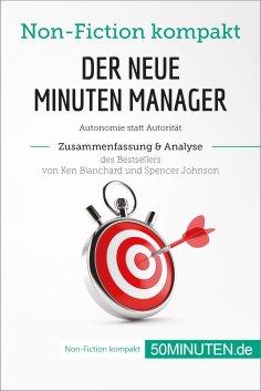 ebook: Der neue Minuten Manager. Zusammenfassung & Analyse des Bestsellers von Ken Blanchard und Spencer Jo