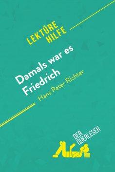 eBook: Damals war es Friedrich von Hans Peter Richter (Lektürehilfe)