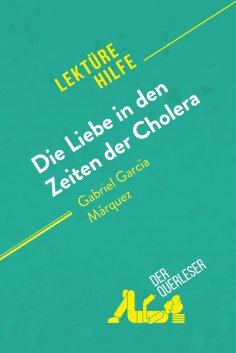 eBook: Die Liebe in den Zeiten der Cholera von Gabriel García Márquez (Lektürehilfe)