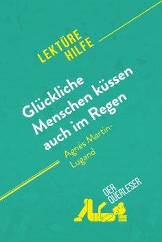 ebook: Glückliche Menschen küssen auch im Regen von Agnès Martin-Lugand (Lektürehilfe)