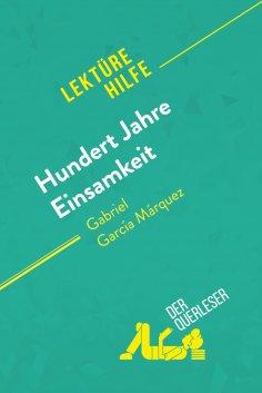 ebook: Hundert Jahre Einsamkeit von Gabriel García Márquez (Lektürehilfe)