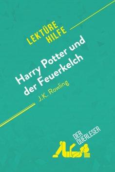 ebook: Harry Potter und der Feuerkelch von J .K. Rowling (Lektürehilfe)