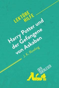 ebook: Harry Potter und der Gefangene von Askaban von J .K. Rowling (Lektürehilfe)