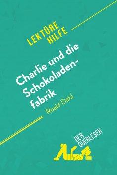 ebook: Charlie und die Schokoladenfabrik von Roald Dahl (Lektürehilfe)