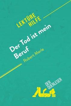 ebook: Der Tod ist mein Beruf von Robert Merle (Lektürehilfe)