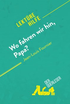 eBook: Wo fahren wir hin, Papa? von Jean-Louis Fournier (Lektürehilfe)
