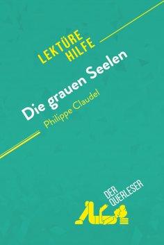ebook: Die grauen Seelen von Philippe Claudel (Lektürhilfe)