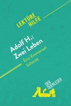 eBook: Adolf H.: Zwei Leben von Éric-Emmanuel Schmitt (Lektürehilfe)