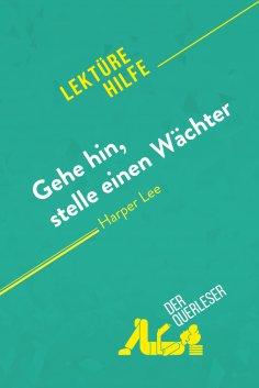 ebook: Gehe hin, stelle einen Wächter von Harper Lee (Lektürehilfe)