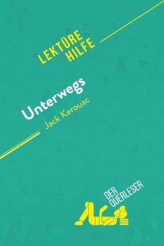 eBook: Unterwegs von Jack Kerouac (Lektürehilfe)