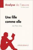eBook: Une fille comme elle de Marc Lévy (Analyse de l'oeuvre)
