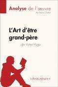 eBook: L'Art d'être grand-père de Victor Hugo (Analyse de l'oeuvre)