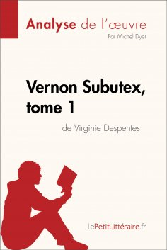 eBook: Vernon Subutex, tome 1 de Virginie Despentes (Analyse de l'oeuvre)