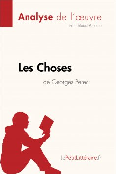 eBook: Les Choses de Georges Perec (Analyse de l'oeuvre)