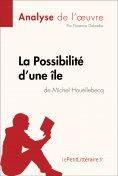 ebook: La Possibilité d'une île de Michel Houellebecq (Analyse de l'oeuvre)