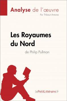 eBook: Les Royaumes du Nord de Philip Pullman (Analyse de l'oeuvre)