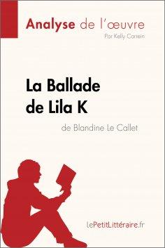 ebook: La Ballade de Lila K de Blandine Le Callet (Analyse de l'oeuvre)