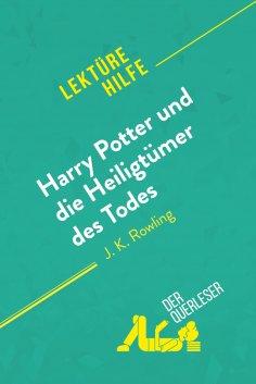 ebook: Harry Potter und die Heiligtümer des Todes von J. K. Rowling (Lektürehilfe)