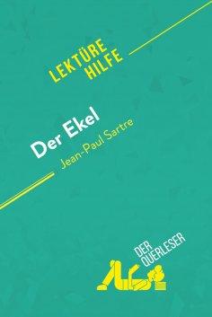 eBook: Der Ekel von Jean-Paul Sartre (Lektürehilfe)