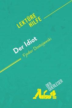 eBook: Der Idiot von Fjodor Dostojewski (Lektürehilfe)