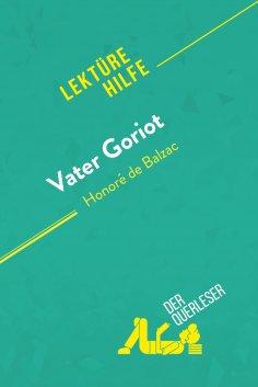 eBook: Vater Goriot von Honoré de Balzac (Lektürehilfe)