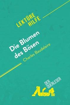 ebook: Die Blumen des Bösen von Charles Baudelaire (Lektürehilfe)
