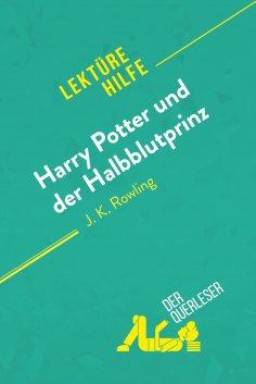 ebook: Harry Potter und der Halbblutprinz von J. K. Rowling (Lektürehilfe)