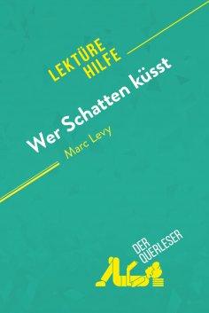 eBook: Wer Schatten küsst von Marc Levy (Lektürehilfe)