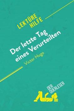 ebook: Der letzte Tag eines Verurteilten von Victor Hugo (Lektürehilfe)