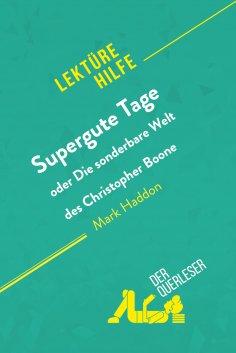eBook: Supergute Tage oder Die sonderbare Welt des Christopher Boone von Mark Haddon (Lektürehilfe)