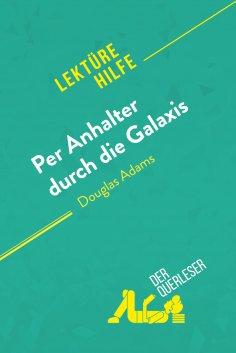 eBook: Per Anhalter durch die Galaxis von Douglas Adams (Lektürehilfe)