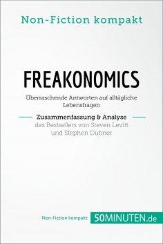 eBook: Freakonomics. Zusammenfassung & Analyse des Bestsellers von Steven Levitt und Stephen Dubner