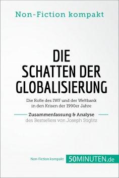 eBook: Die Schatten der Globalisierung. Zusammenfassung & Analyse des Bestsellers von Joseph Stiglitz