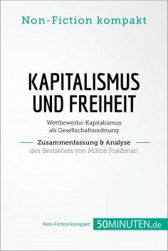 eBook: Kapitalismus und Freiheit. Zusammenfassung & Analyse des Bestsellers von Milton Friedman