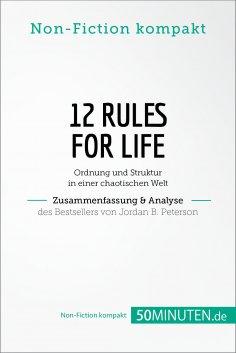 eBook: 12 Rules For Life. Zusammenfassung & Analyse des Bestsellers von Jordan B. Peterson