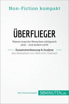 ebook: Überflieger. Zusammenfassung & Analyse des Bestsellers von Malcolm Gladwell